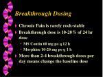breakthrough dosing