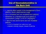 use of dexmedetomidine in the burn unit