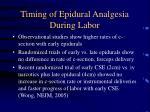 timing of epidural analgesia during labor