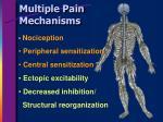 multiple pain mechanisms