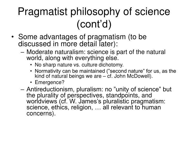 Pragmatist philosophy of science (cont'd)
