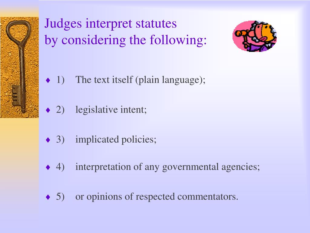 Judges interpret statutes