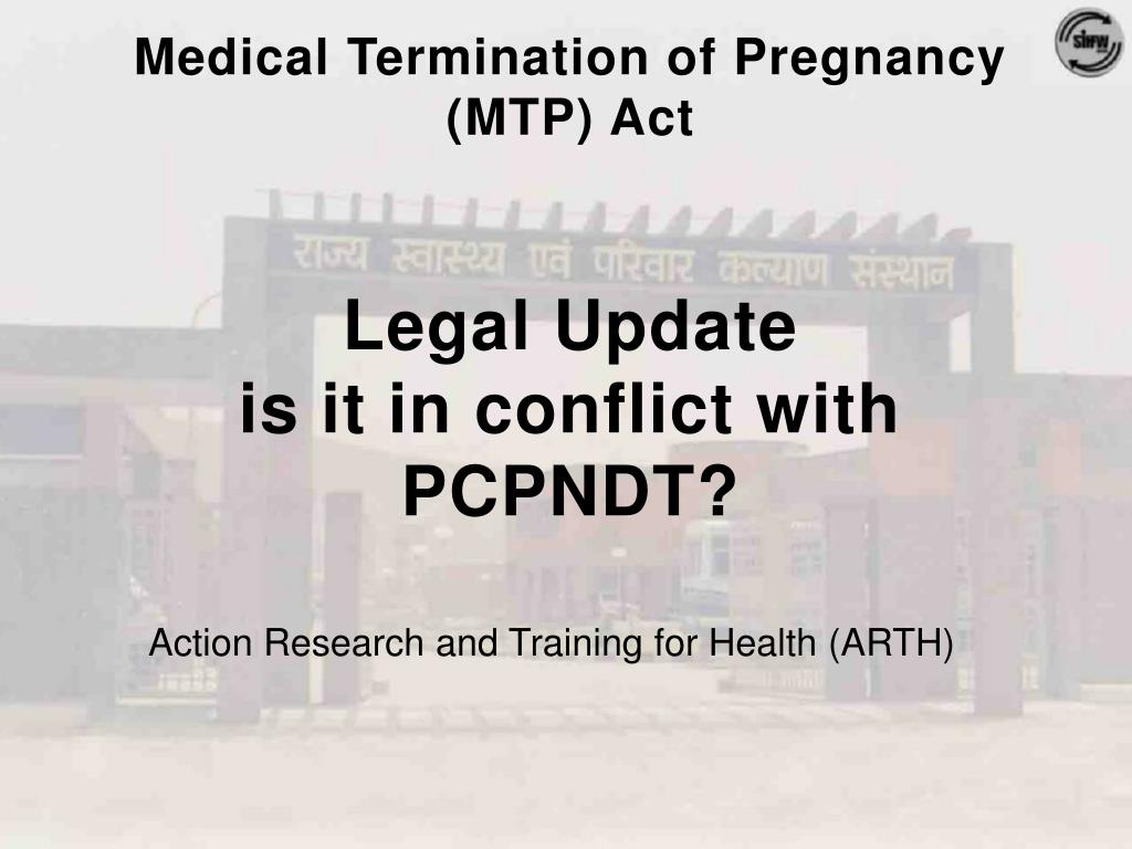 medical termination of pregnancy mtp act legal update is it in conflict with pcpndt l.
