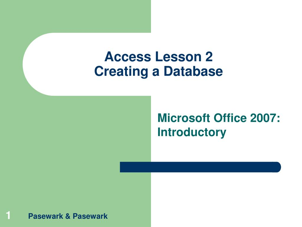 access lesson 2 creating a database l.
