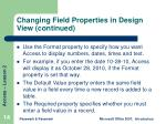 changing field properties in design view continued