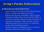 irving s parolee enforcement4