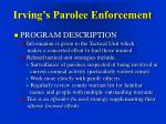 irving s parolee enforcement5