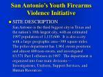 san antonio s youth firearms violence initiative
