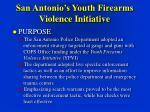 san antonio s youth firearms violence initiative25