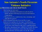 san antonio s youth firearms violence initiative28