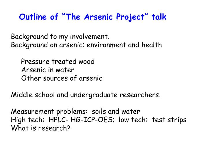 """Outline of """"The Arsenic Project"""" talk"""