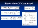reversible cv continued