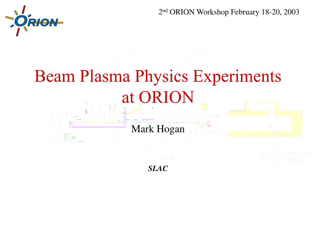 beam plasma physics experiments at orion l.