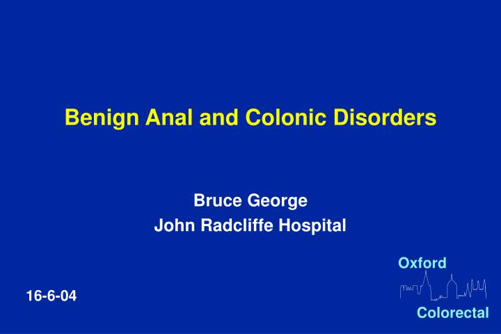 benign anal and colonic disorders n.