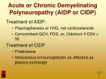 acute or chronic demyelinating polyneuropathy aidp or cidp9