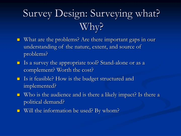 Survey Design: Surveying what? Why?