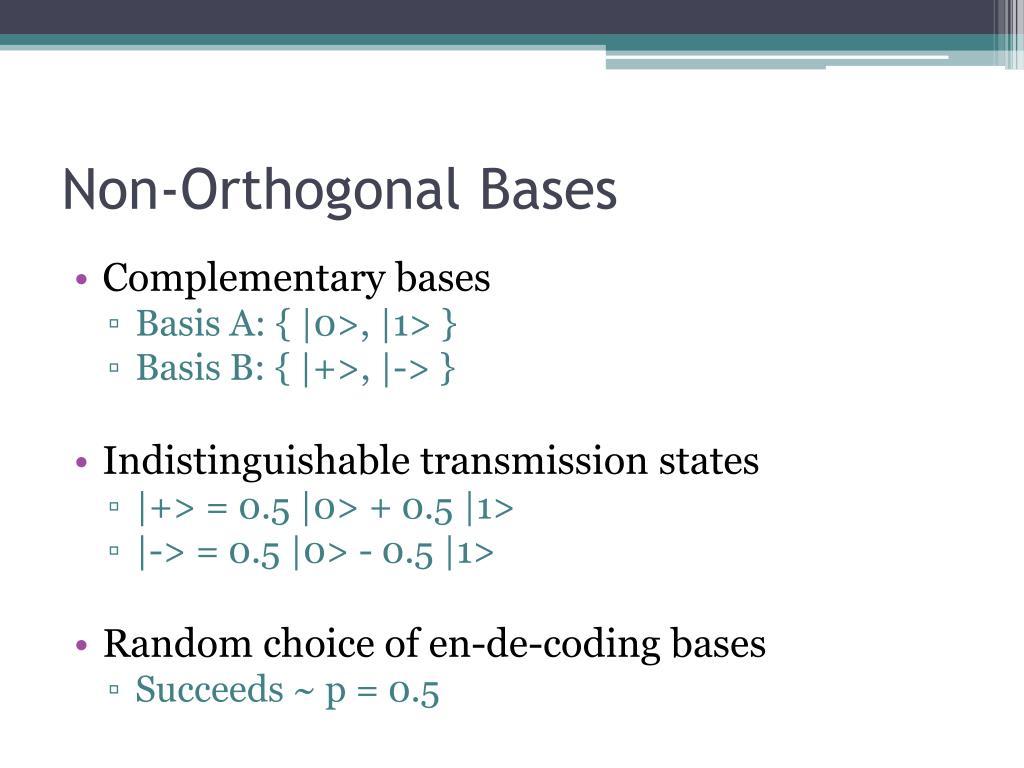 Non-Orthogonal Bases