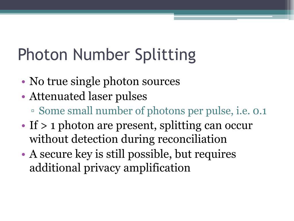 Photon Number Splitting