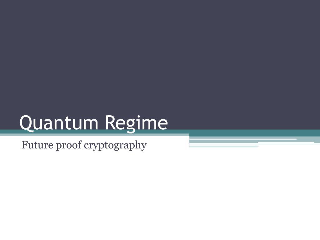 Quantum Regime
