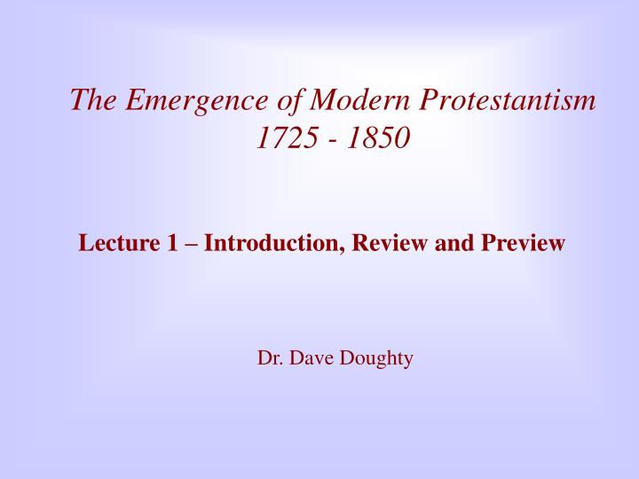 the emergence of modern protestantism 1725 1850 n.