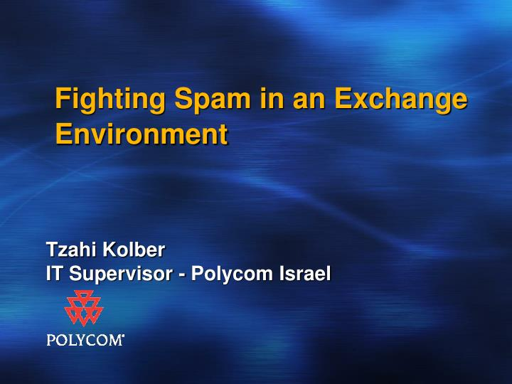 fighting spam in an exchange environment n.