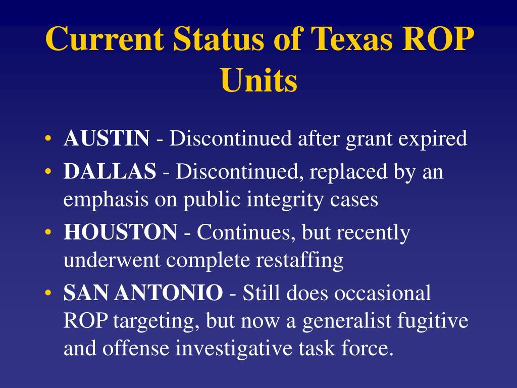 Current Status of Texas ROP Units
