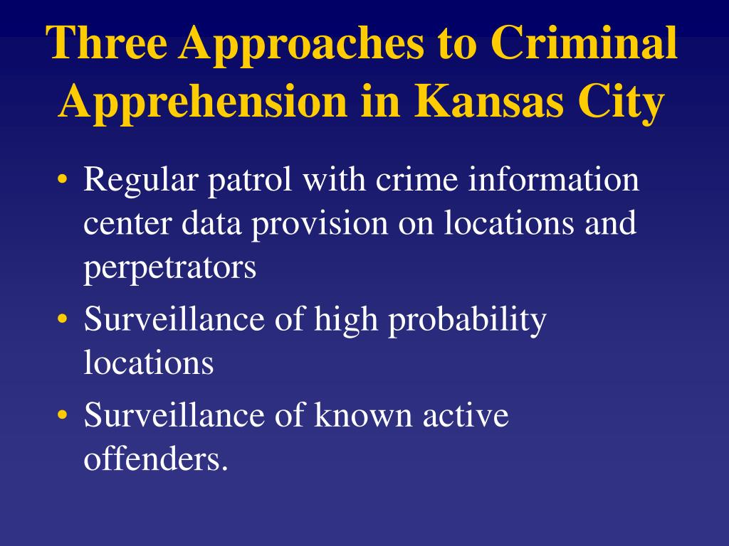 Three Approaches to Criminal Apprehension in Kansas City