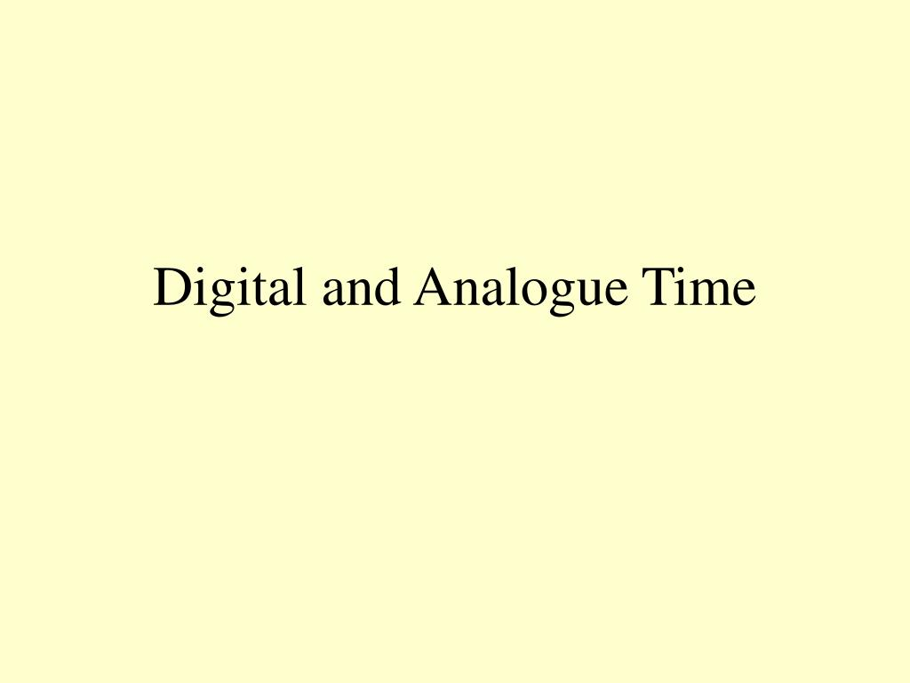 digital and analogue time l.