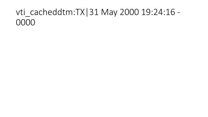 vti_cacheddtm:TX|31 May 2000 19:24:16 -0000