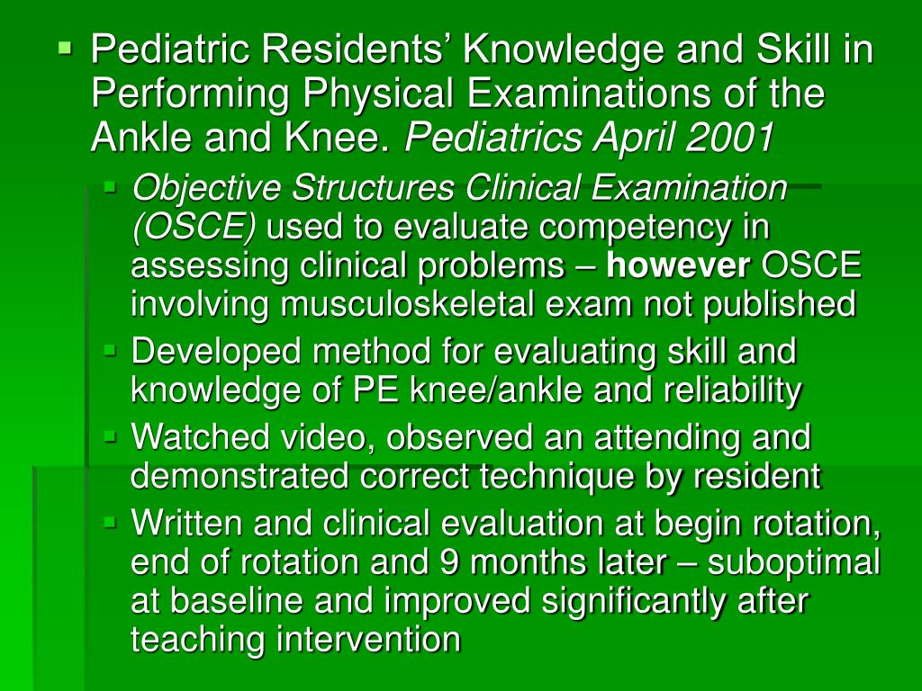 Pediatric Residents' Knowledge and Skill in Performing Physical Examinations of the Ankle and Knee.