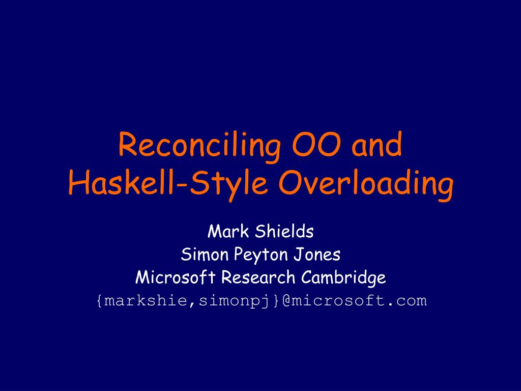 reconciling oo and haskell style overloading l.