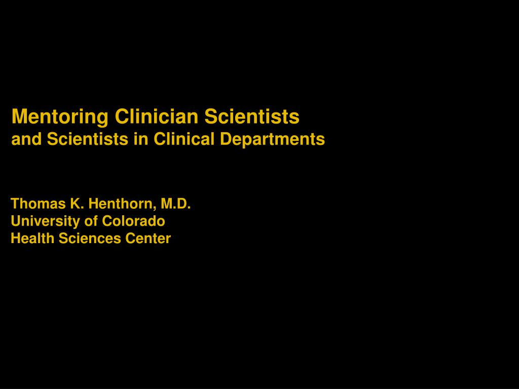mentoring clinician scientists and scientists in clinical departments l.