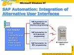sap automation integration of alternative user interfaces