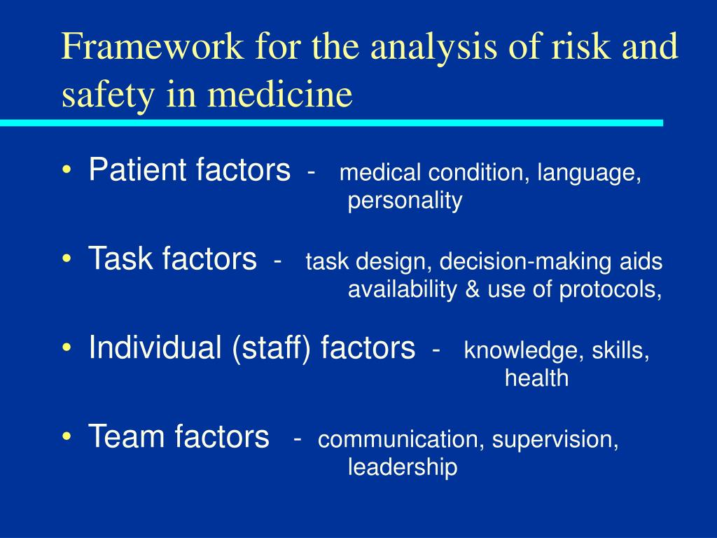 Framework for the analysis of risk and safety in medicine