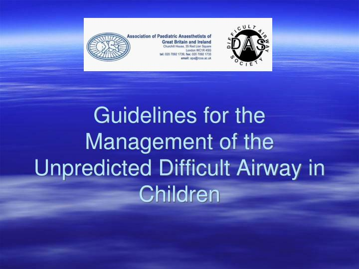 guidelines for the management of the unpredicted difficult airway in children n.