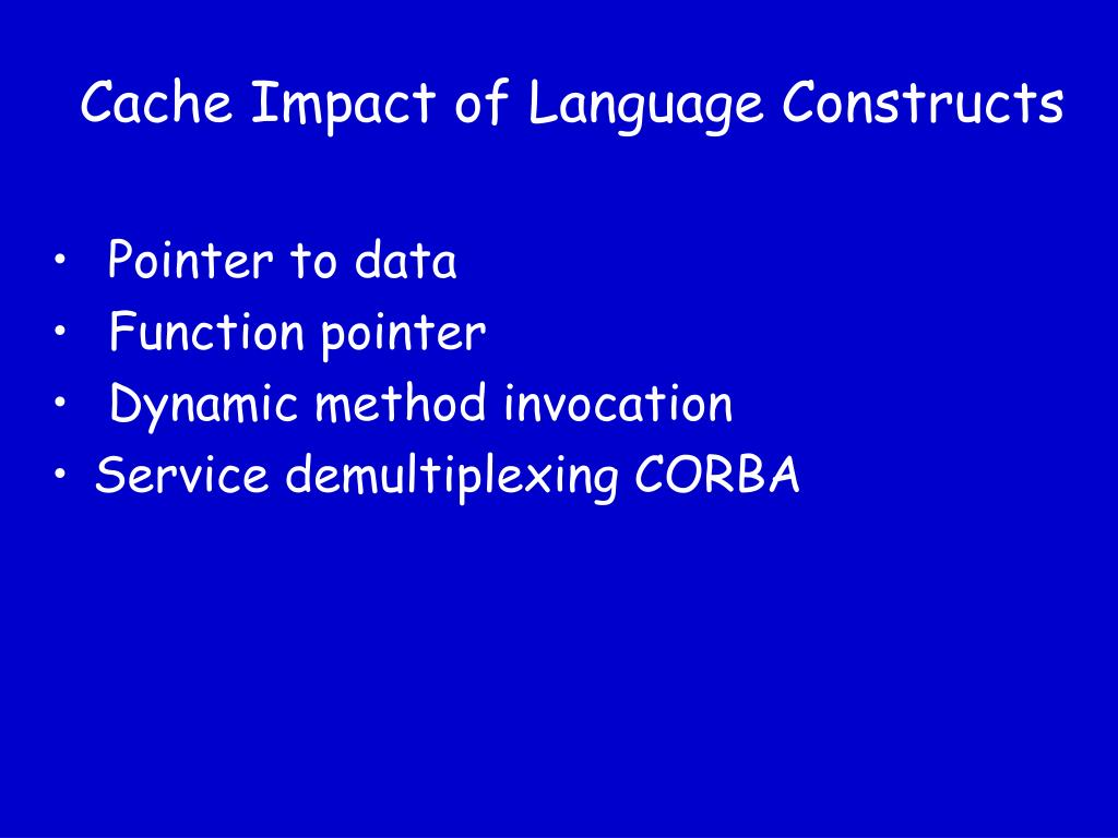 Cache Impact of Language Constructs