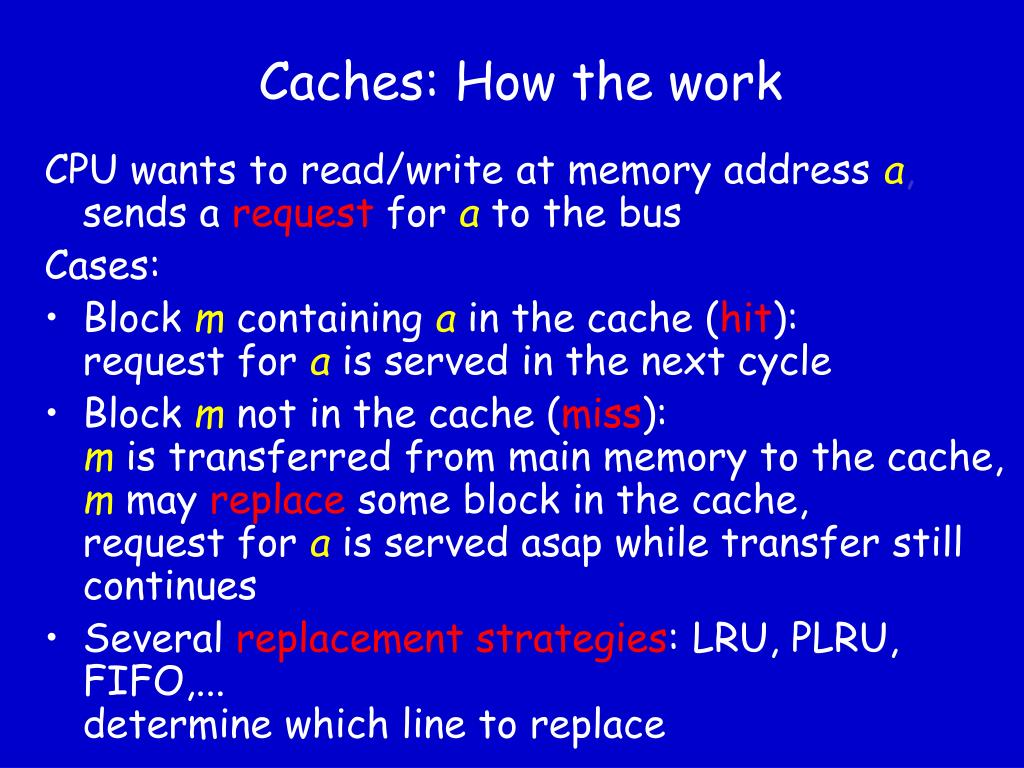 Caches: How the work