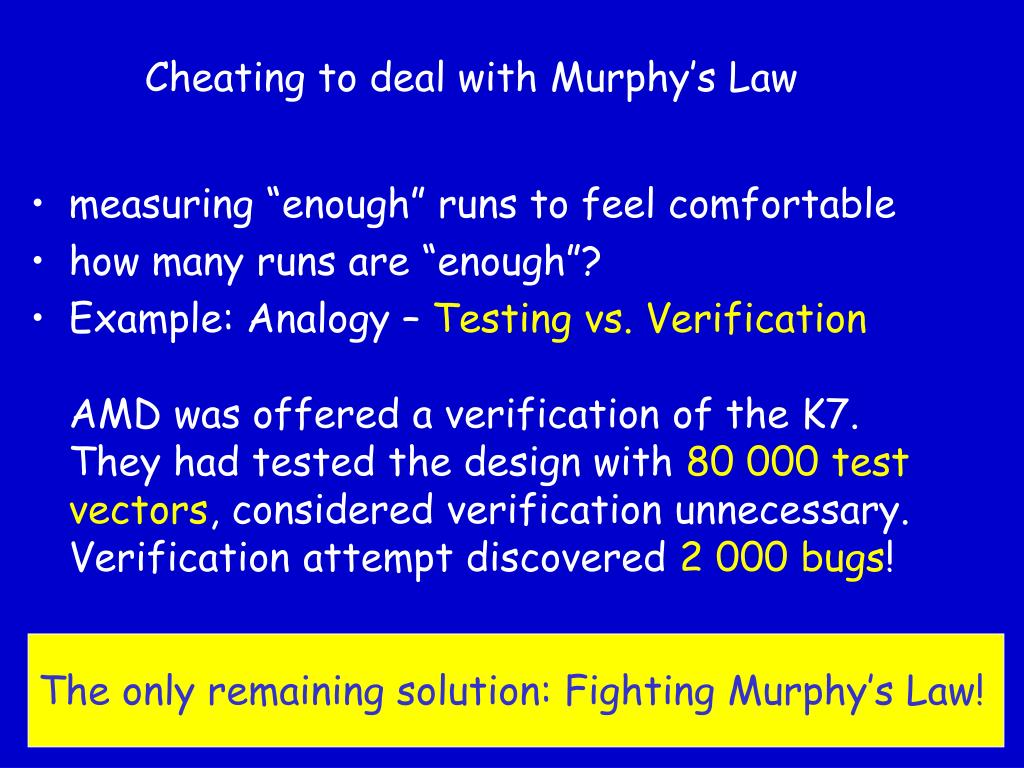 Cheating to deal with Murphy's Law