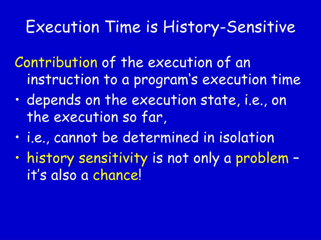 Execution Time is History-Sensitive