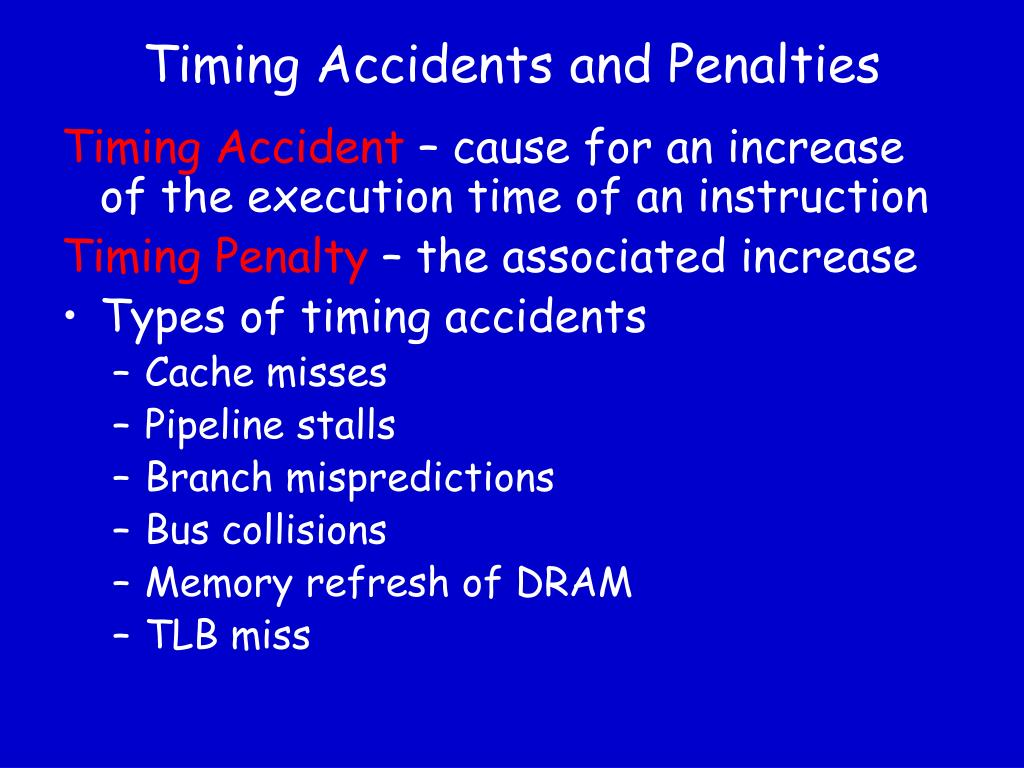 Timing Accidents and Penalties