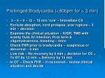 prolonged bradycardia 80bpm for 3 min