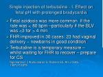 single injection of terbutaline i effect on fetal ph with prolonged bradycardia