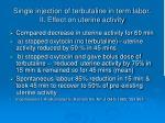 single injection of terbutaline in term labor ii effect on uterine activity