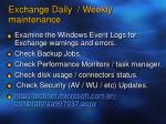 exchange daily weekly maintenance