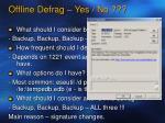 offline defrag yes no