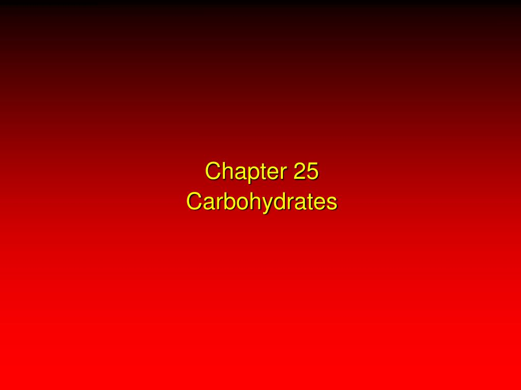 chapter 25 carbohydrates l.