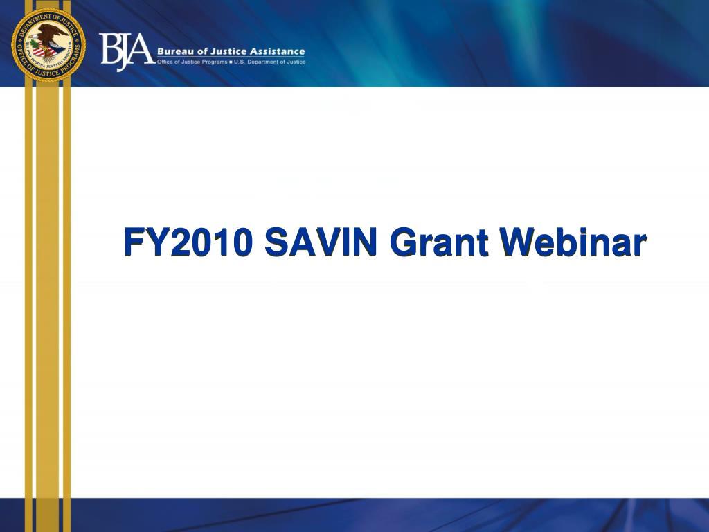 FY2010 SAVIN Grant Webinar