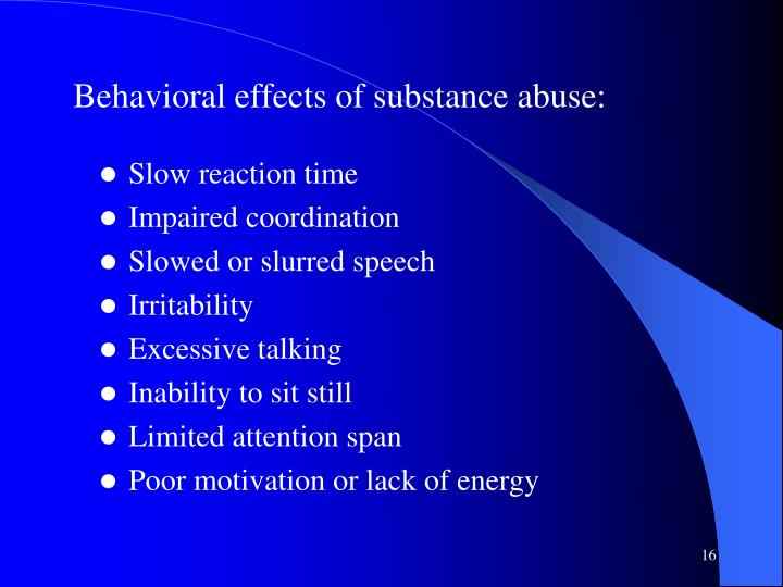Behavioral effects of substance abuse:
