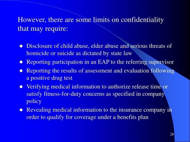 However, there are some limits on confidentiality that may require: