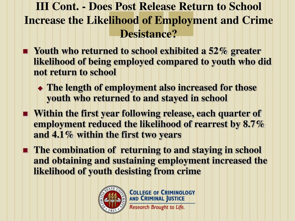 III Cont. - Does Post Release Return to School Increase the Likelihood of Employment and Crime Desistance?